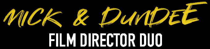 Mick & Dundee // Film Director Duo